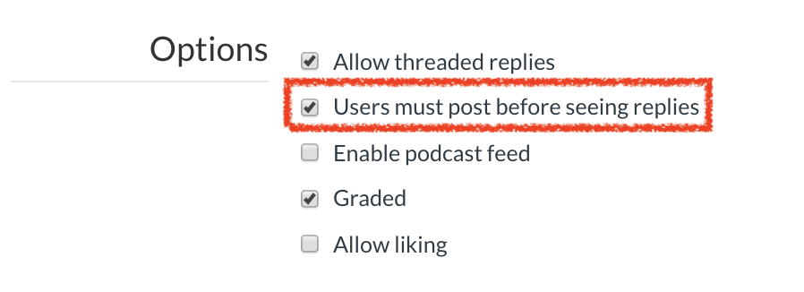 One of the discussion board settings is that users must post before seeing replies